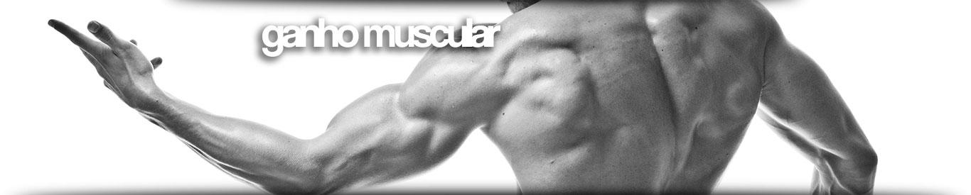 Ganho Muscular